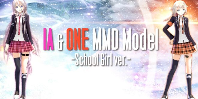 IA & ONE School Girl Ver  MMD Model Free Download and